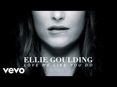 """Love Me Like You Do (From """"Fifty Shades Of Grey"""")"""