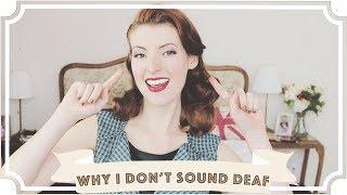 Why I Don't Sound Deaf  // International Week of the Deaf [CC]