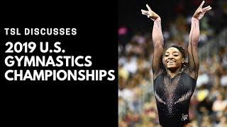 TSL Discusses the 2019 U.S. Gymnastics Championships (Simone Biles Triple Double, Riley McCusker)