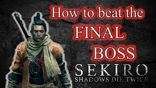 How To Beat The Final Boss of Sekiro