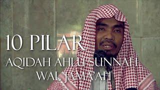 Ceramah Islam : 10 pilar Aqidah Ahlu Sunnah - Ustadz Abu Qotadah