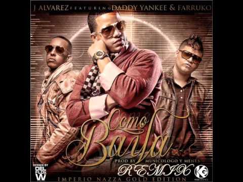 Como Baila Remix- J Alvarez Daddy Yankke & Farruko Ft Dj Chavi New Reggaeton 2012 Lo Mejor Del 2012