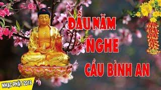 Nhạc Phật Giáo 2019 | Những Ca Khúc Phật Giáo ĐẦU NĂM Cầu Bình An