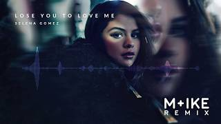 Selena Gomez - Lose You To Love Me (M+ike Remix)