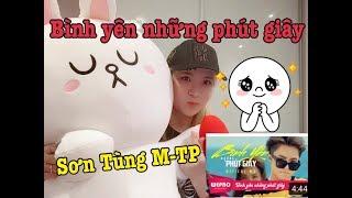 【LirriJ】Sơn Tùng M-TP_Bình Yên Những Phút Giây_MV Reaction