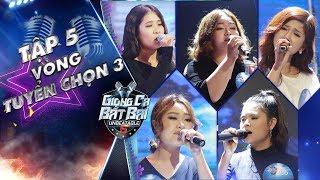 Giọng Ca Bất Bại |Tập 5 vòng tuyển chọn 3: Nhóm thí sinh nữ mạo hiểm khi chọn hit của Mỹ Tâm