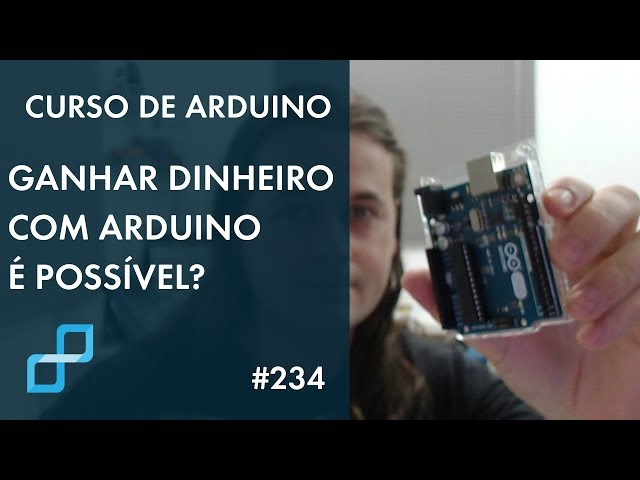 PODEMOS GANHAR DINHEIRO COM ARDUINO? | Curso de Arduino #234
