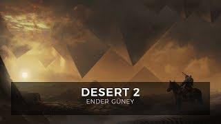 Desert 2 - Ender Guney - Epic Cinematic Music - Royalty Free