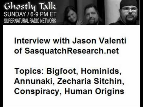 Jason Valenti on Ghostly Talk Radio - Bigfoot, Annunaki, Human Origins