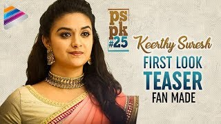 Keerthy Suresh #PSPK25 First Look Motion Teaser