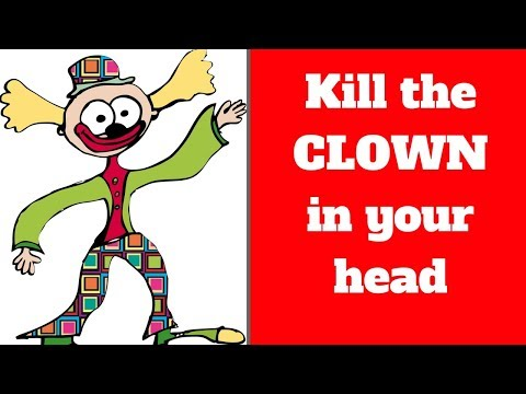 How To Stop Negative Self Talk | There is a CLOWN inside Your Head | Overcoming Negative Self Talk