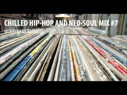 CHILLED HIP HOP AND NEO SOUL MIX #7
