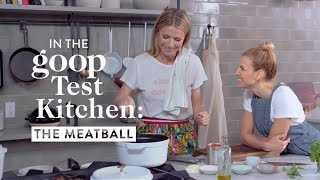 Gwyneth Paltrow and Jessica Seinfeld: The Meatball | goop
