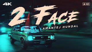2 Face – Amantej Hundal
