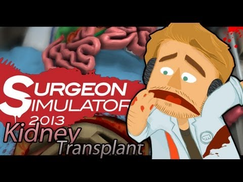 Surgeon Simulator 2013 (Full Version) - KIDNEY TRANSPLANT SUCCESS! - Part 2 - Smashpipe Games