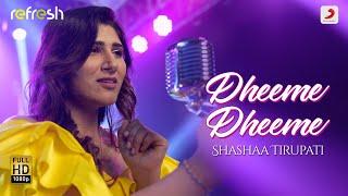 Dheeme Dheeme – Shashaa Tirupati (Sony Music Refresh)