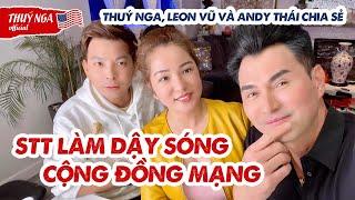 Thuý Nga, Leon Vũ và Andy Thái chia sẻ về 1 stt làm dậy sóng cộng đồng mạng