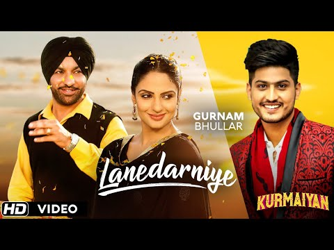 """LANEDARNIYE"" - Gurnam Bhullar - Harjit Harman , Japji Khaira - Kurmaiyan"
