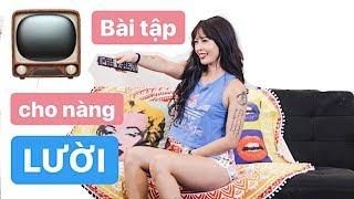 Vừa tập vừa xem tivi cho nàng lười trước Tết ♡ Hana Giang Anh