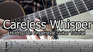 George Michael - Careless Whisper Fingerstyle Tutorial( Hướng dẫn), Full Tab