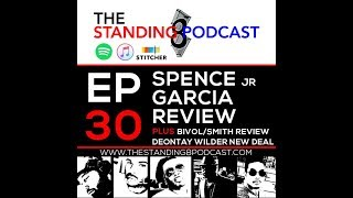 Ep 30 - The Standing 8 Podcast - Errol Spence Jr vs Mikey Garcia Fight Review