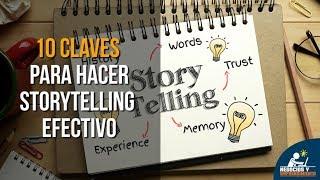 10 Claves para hacer Storytelling Efectivo y cautivar a tus Clientes 📝