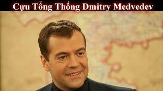 Tiểu sử và cuộc đời của  cựu tổng thống nước nga Medvedev