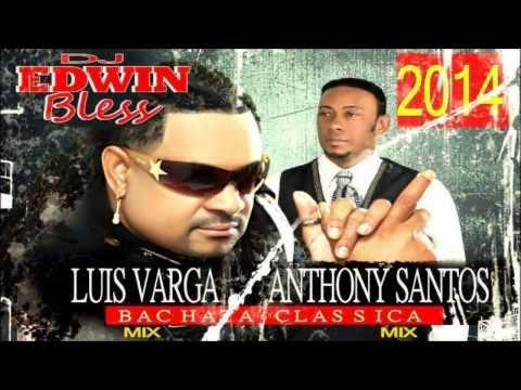 Luis Vargas & Anthony Santos Bachata Clasicas Mix_ Por Dj Edwin Bless