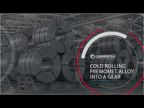 Carpenter Technology Cold Rolling Premomet Alloy Into A
