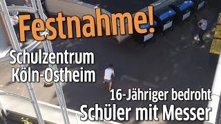Festnahme am Schulzentrum Köln-Ostheim: 16-Jähriger bedroht Schüler mit Messer