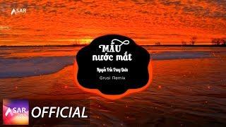 Màu Nước Mắt - Nguyễn Trần Trung Quân | Grusi Remix