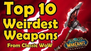 Top 10 Weirdest Weapons From Classic WoW