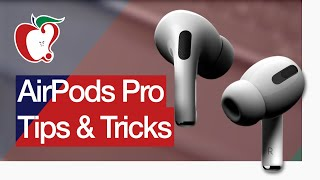 Our Favorite AirPods Pro Tips and Tricks