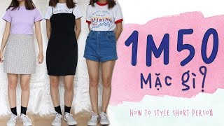 LÙN THÌ MẶC GÌ CHO XỊN? 💃🏻😉 - How To Style for Short Person [ENG CC] | WE ARE TEGO