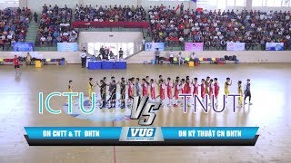 #Highlights VUG 2018 || Chung Kết Futsal Thái Nguyên: ĐH CNTT & TT  - ĐH Kỹ Thuật CN | 08.04.2018
