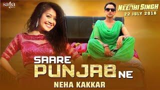 Sare Punjab Ne – Neha Kakkar – Needhi Singh Video HD
