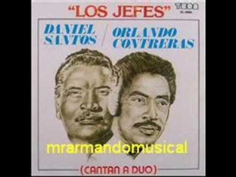 LOS JEFES - DANIEL SANTOS Y ORLANDO CONTRERAS A DUO.-