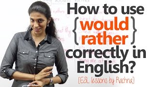 English Grammar lesson - Using 'would rather' correctly in spoken English ( Free ESL lessons)