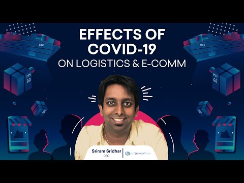 Effects of COVID-19 on Logistics and E-commerce industry