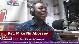 #JoyTimeInHisPresence With Pastor Mike Nii Abossey on Joy FM (20-5-19)