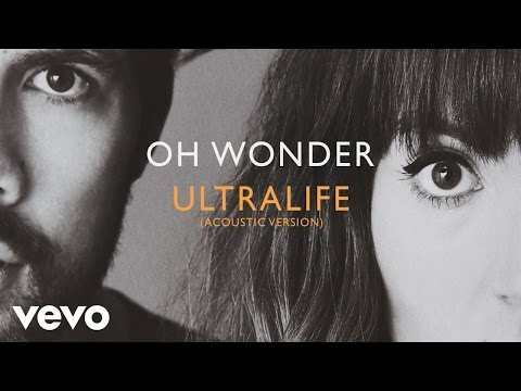 Oh Wonder - Ultralife (Acoustic)