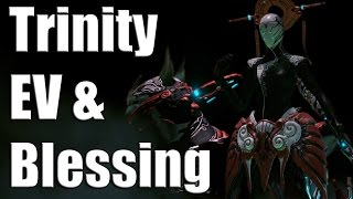 Warframe Builds: New Bless and EV Trinity (Post 18.13.3 Builds)