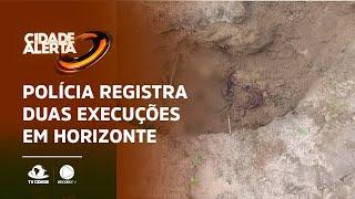 Polícia registra duas execuções em Horizonte