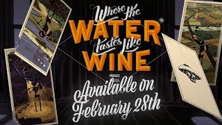Where The Water Tastes Like Wine - Release Date Trailer