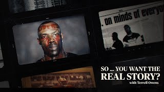 The Real Terrell Owens | So ... You Want the Real Story? Ep. 3 | The Players' Tribune