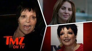 Liza Minnelli Might See 'A Star Is Born' Since Lady Gaga Is In It | TMZ TV