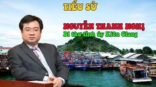 Tiểu sử ông Nguyễn Thanh Nghị - Bí thư tỉnh ủy Kiên Giang