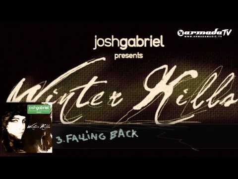 Josh Gabriel presents Winter Kills - Falling Back (Album Preview)