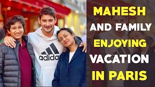 Mahesh Babu enjoying vacation with family in Paris..
