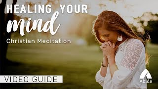 Guided Christian Meditation: Healing Your Mind